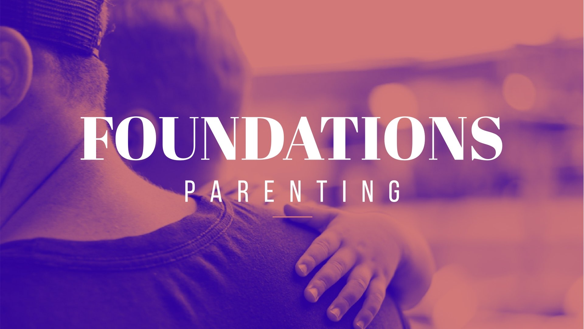 Foundations: Parenting